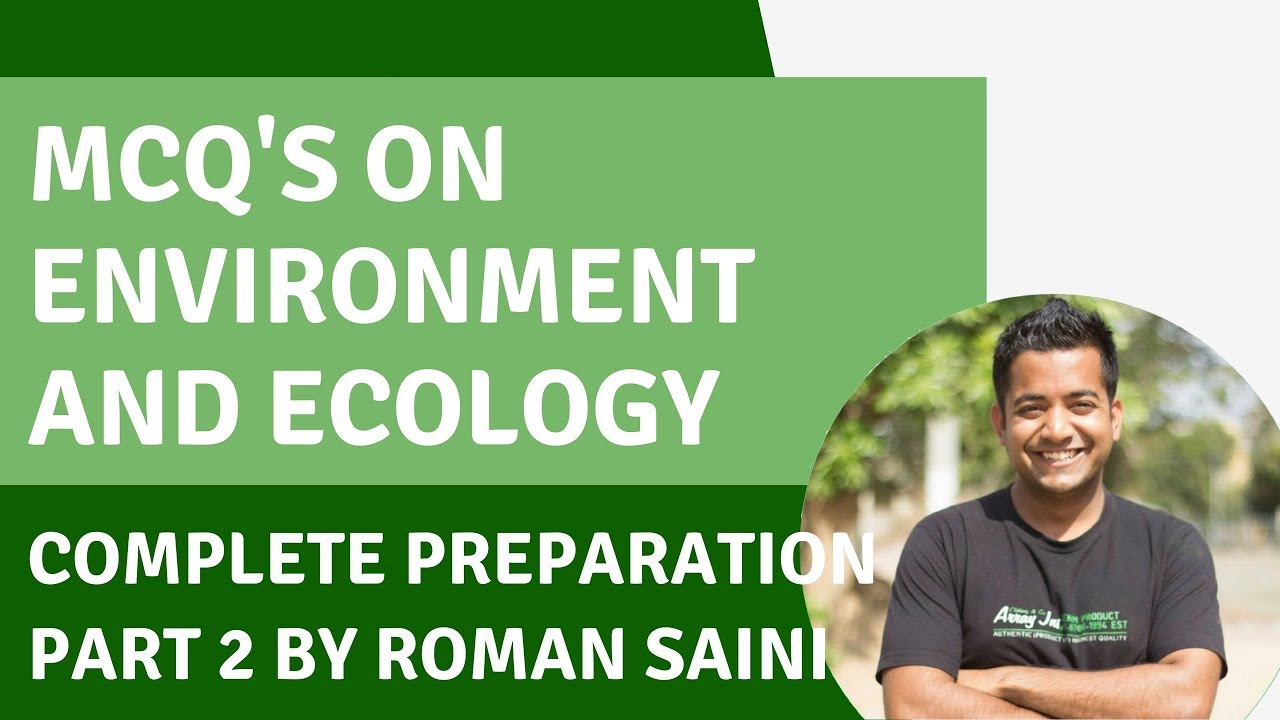 MCQs on Ecology and Environment for UPSC CSE/IAS exam - Complete  Preparation Part 2 with Roman Saini