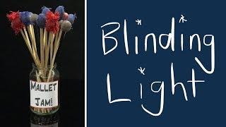 Blinding Light from Mallet Jam!