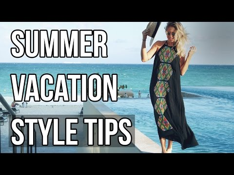 Summer Vacation Style Tips!