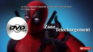 TUTO/ COMMENT GRAVER VOS FILMS SUR VOS DVD !