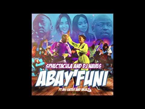 SPHEctacula And DJ Naves ft Ms Gates and Nkulz-Abayfuni