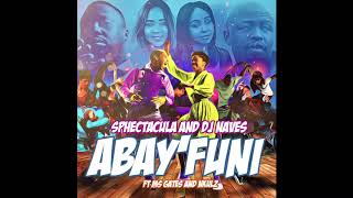 SPHEctacula And DJ Naves ft Ms Gates and Nkulz-Abayfuni