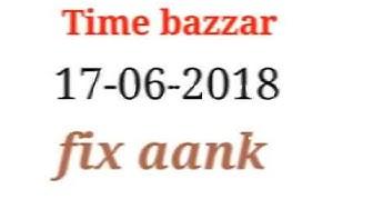 Satta matka time bazzar fix  17-06-2018 fix nubar