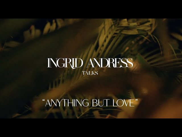 Ingrid Andress - Anything But Love (Behind the Song)
