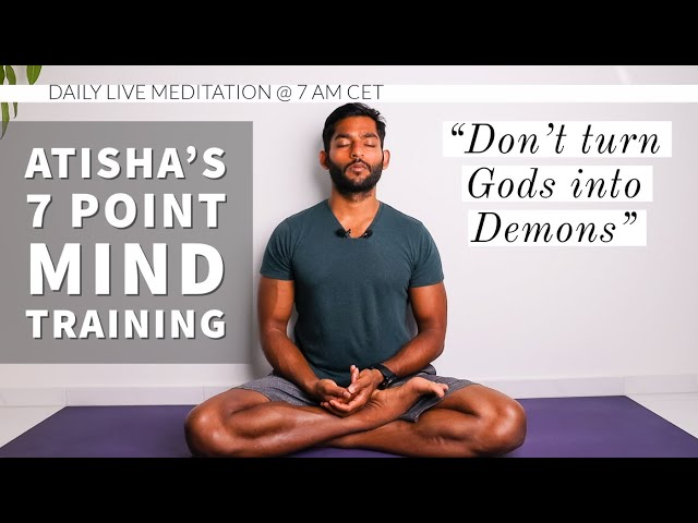 #27. Don't turn Gods into Demons | Atisha's 7 Point Mind Training