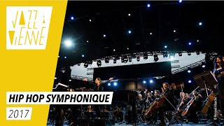 Hip hop symphonique - Jazz à Vienne 2017 -  Live