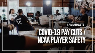 COVID-19 Pay Cuts & NCAA Player Safety | I AM ATHLETE Ep.02