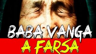 Desmascarando a vidente Baba Vanga!