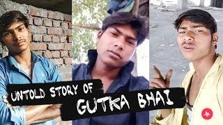 GUTKA BHAI: The Untold Story (Playboy Of Musically Tik Tok Rohit Kumar)