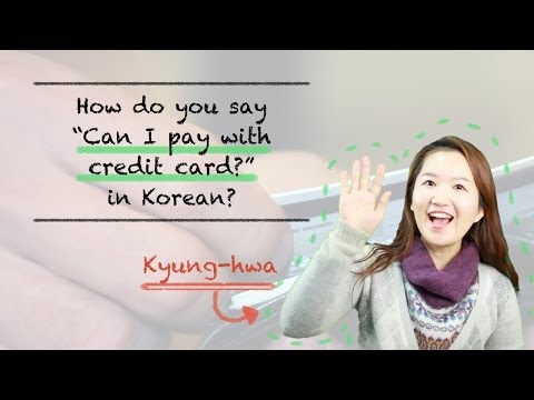 "How Do You Say ""Can I pay with credit card?"" In Korean?"