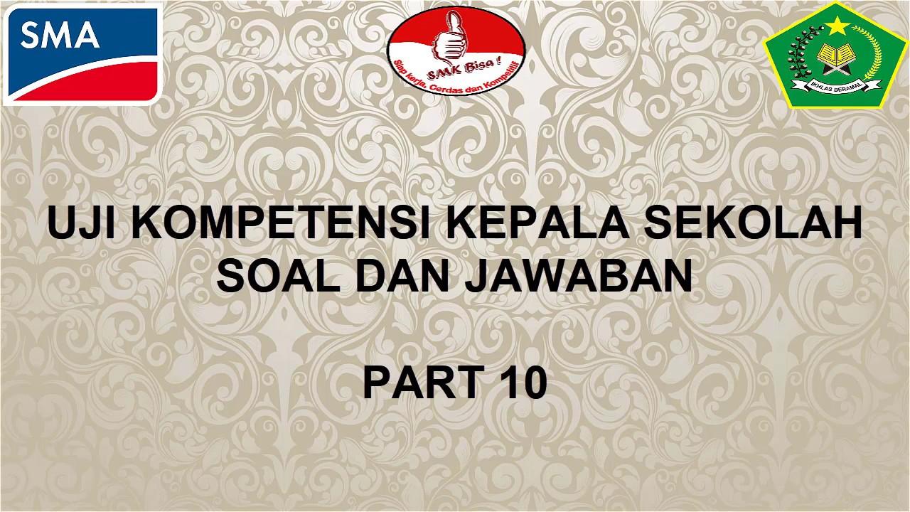 UJI KOMPETENSI KEPALA SEKOLAH SOAL DAN JAWABAN PART 10