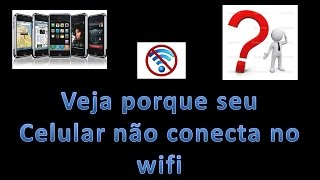 Seu celular não conecta no Wifi ( Resolvido ) 2019