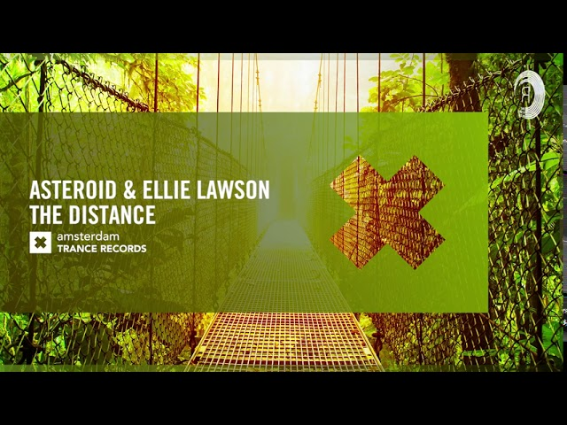 VOCAL TRANCE: Asteroid & Ellie Lawson - The Distance (Amsterdam Trance Records) + LYRICS