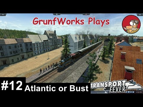 Transport Fever - Real USA - 012 - Atlantic or Bust - Let's Play