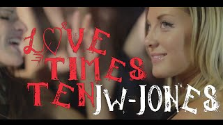 "JW-Jones - ""Love Times Ten"""
