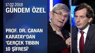 Canan Karatay'dan 'Gerçek Tıbbın 10 Şifresi' - Gündem Özel 17.02.2018 Cumartesi