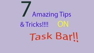 7 Amazing Tricks & Tips on  Desktop Taskbar in windows 10 | For Beginners |