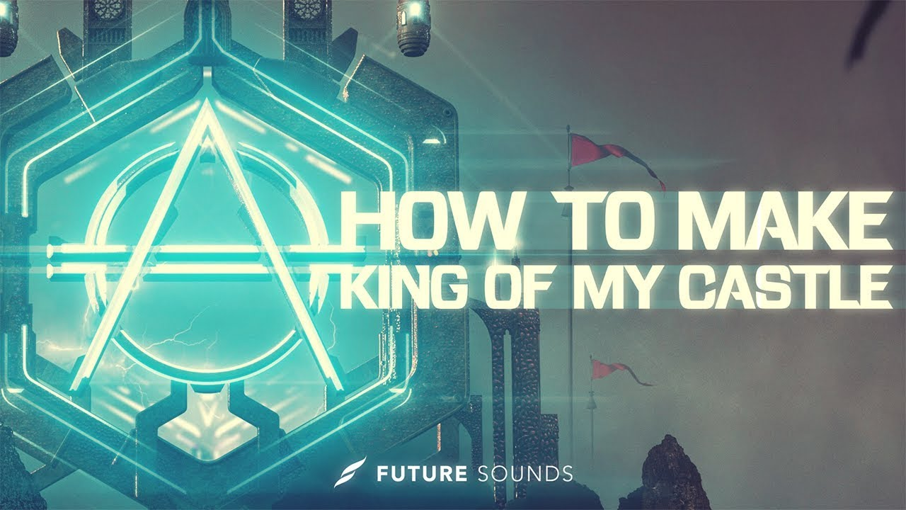 HOW TO MAKE:Keanu Silva - King Of My Castle (Don Diablo Edit) [Remake]