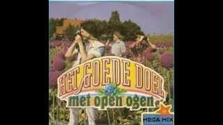 Het Goede Doel - Met Open Ogen - Mega Mix