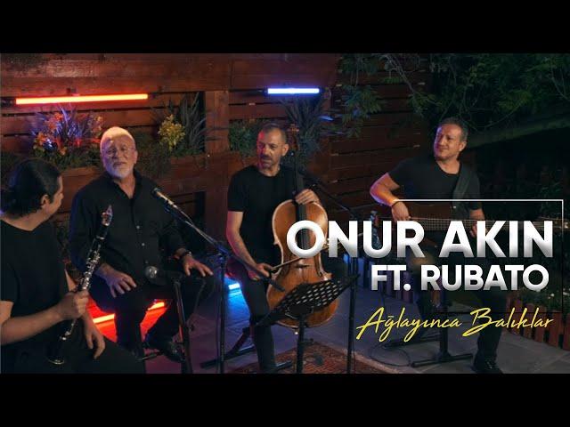 Onur Akın - Ağlayınca Balıklar (Ft Rubato) Official Video