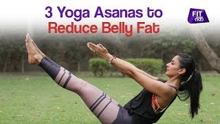 3 Yoga Asanas To Reduce Belly Fat   Fit Tak