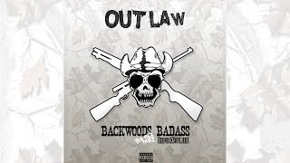 Outlaw - Backwoods Badass ft. Redneck Souljers (AUDIO)