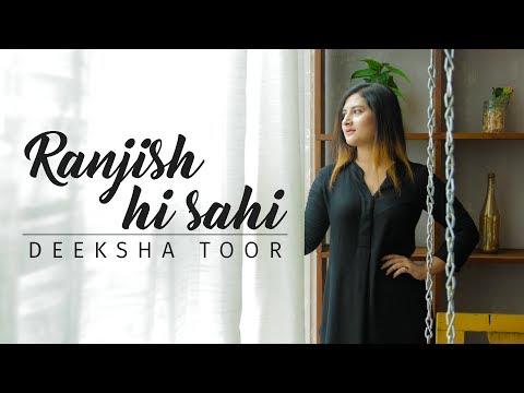 Ranjish Hi Sahi | Mehdi Hassan | Ghazal | Deeksha Toor