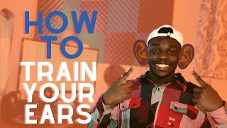 How To Train Your Ear | 5 Easy Tips