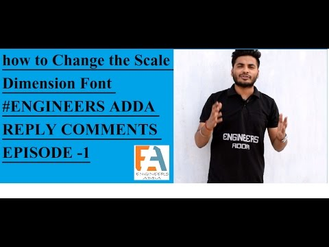 how to Change the Scale of Dimension Font #ENGINEERS ADDA REPLY COMMENTS EPISODE -1