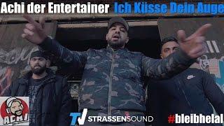 Achi Der Entertainer - Ich Küsse Dein Auge #bleibhelal (Official HD)