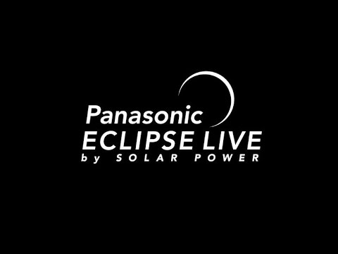 Panasonic Eclipse Live by Solar Power - Recorded YouTubeLive