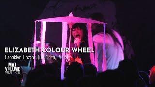 ELIZABETH COLOUR WHEEL live at Brooklyn Bazaar, Jun. 14th, 2019 (FULL SET)