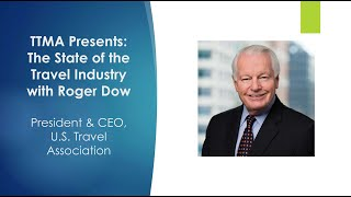 TTMA Presents: The State of the Travel Industry with Roger Dow