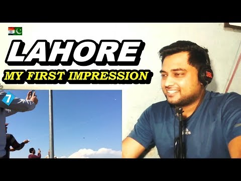 LAHORE | First Impression to an INDIAN