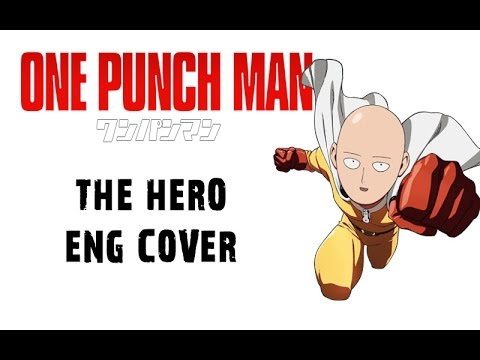 One punch man op 1 quot the hero quot english cover youtube