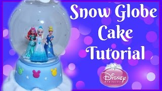 SNOW GLOBE CAKE  ELSA CINDERELLA ARIEL DISNEY PRINCESS CHRISTMAS CAKE DECORATING HOW TO TUTORIAL