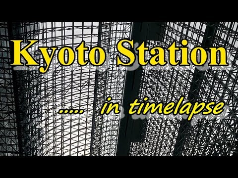 Kyoto Station Japan in time-lapse
