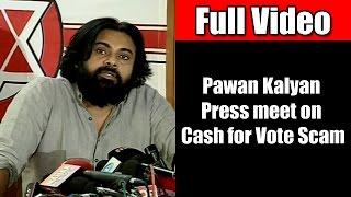 Pawan Kalyan Full Speech at Cash for Vote Press Meet | Praises KCR | Sensational Comments on AP MPs