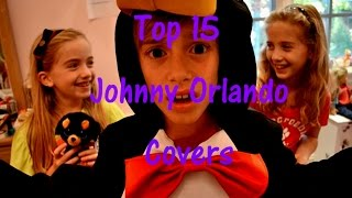 Top 15 Johnny Orlando covers