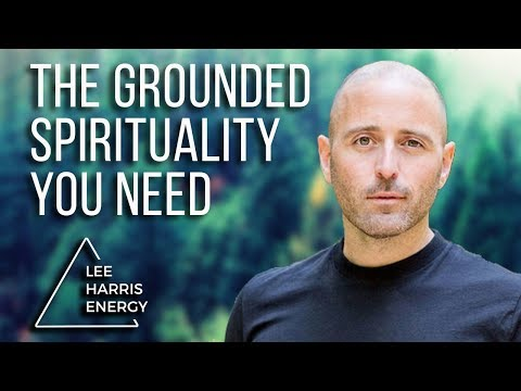 LEE HARRIS PORTAL EXCERPTS Grounded Spirituality