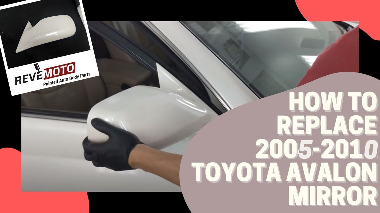 How To Replace A 2004 2012 Toyota Avalon Side View Mirror Youtube