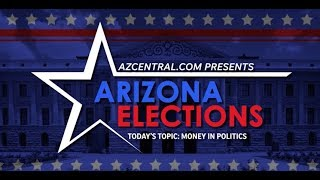 What you should know about money in politics - Arizona Election Show