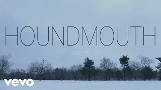 Watch Houndmouth Say It video