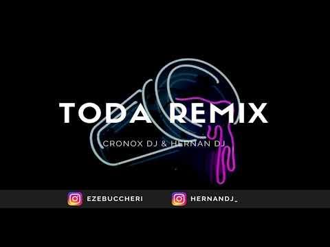 TODA REMIX - RKT - CRONOX DJ & HERNAN DJ