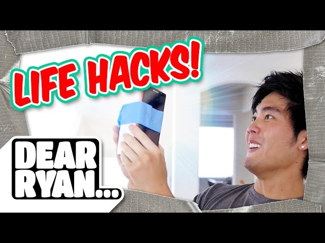 Life Hacks! (Dear Ryan)