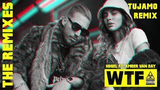 HUGEL - WTF (feat. Amber Van Day) [Tujamo Remix] (Official Audio)