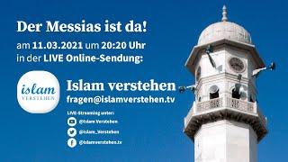 Islam Verstehen - Der Messias ist da