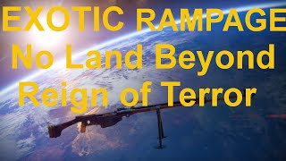 Exotic Weapon Rampage 1: No Land Beyond (27-1, 22 killstreak) No Heavy Allowed!