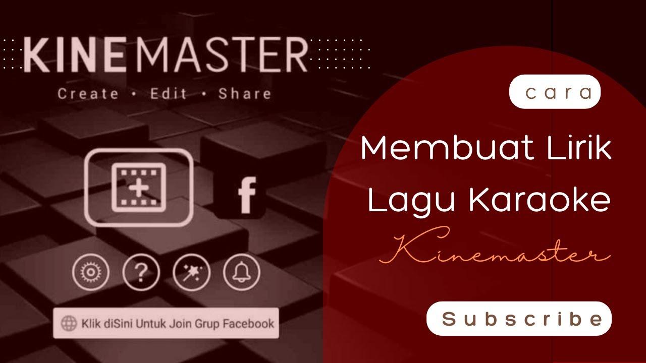 Cara Membuat Lirik Lagu Karaoke Hp Android Dengan Kinemaster Youtube