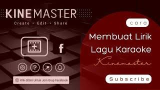 Video Cara Membuat Lirik Lagu Karaoke Hp Android dengan Kinemaster download MP3, 3GP, MP4, WEBM, AVI, FLV Agustus 2018